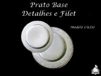 Prato Base com Filet e detalhes + Prato Sobremesa com Filet - MODELO LUXO